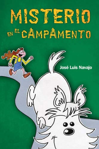 Misterio en el campamento (Spanish Edition): Navajo, Jos? Luis