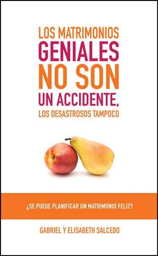 9781496401892: Los matrimonios geniales no son un accidente: ¿Se puede planificar un matrimonio feliz? (Spanish Edition)