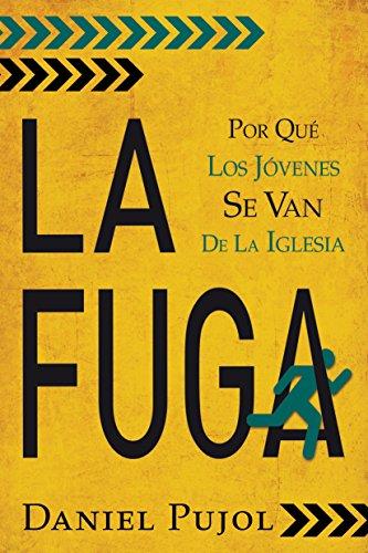 9781496402882: La fuga: Por qué los jóvenes se van de la Iglesia (Spanish Edition)