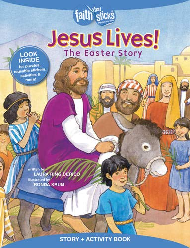 Jesus Lives! the Easter Story (Faith That Sticks): Derico, Laura Ring