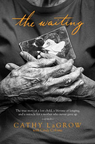 9781496403278: The Waiting: The True Story of a Lost Child, a Lifetime of Longing, and a Miracle for a Mother Who Never Gave Up