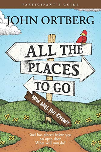 9781496404602: All the Places to Go . . . How Will You Know? Participant's Guide: God Has Placed before You an Open Door. What Will You Do?