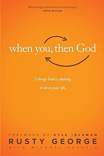 9781496406040: When You, Then God: 7 Things God Is Waiting to Do In Your Life