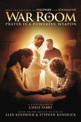 War Room: Prayer Is a Powerful Weapon: Fabry, Chris