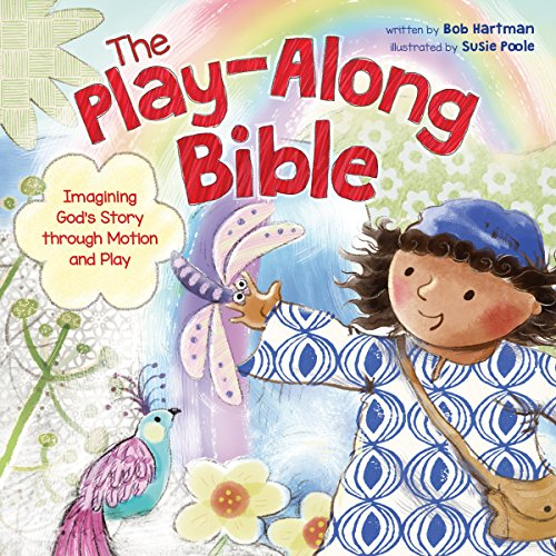 9781496408648: The Play-Along Bible: Imagining God's Story through Motion and Play