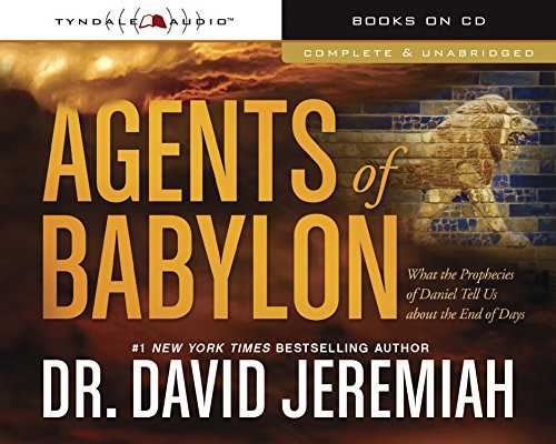 9781496410320: Agents of Babylon: What the Prophecies of Daniel Tell Us About the End of Days