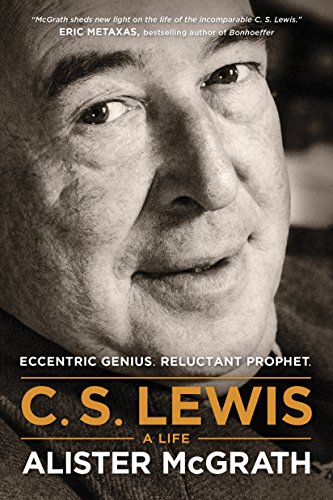 9781496410450: C. S. Lewis -- A Life: Eccentric Genius, Reluctant Prophet
