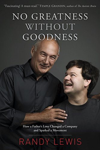 9781496411679: No Greatness Without Goodness: How a Father's Love Changed a Company and Sparked a Movement