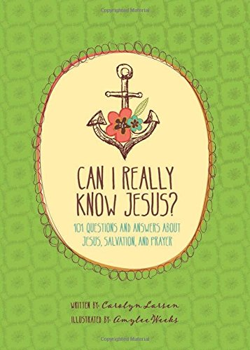 Can I Really Know Jesus?: 101 Questions: Weeks, Amylee (ilt)/