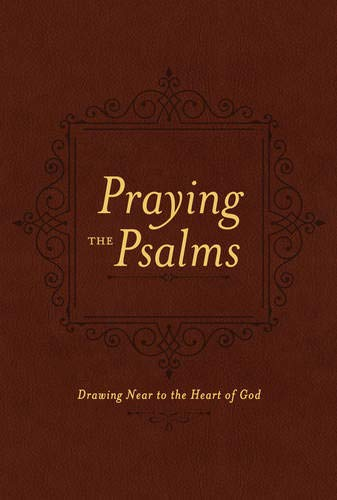 9781496415981: Praying the Psalms: Drawing Near to the Heart of God
