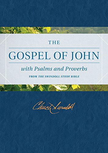 The Gospel of John with Psalms and Proverbs from the Swindoll Study Bible (New Living Translation):...