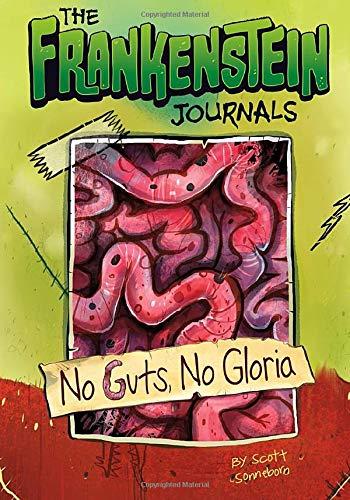 No Guts, No Gloria (The Frankenstein Journals): Sonneborn, Scott