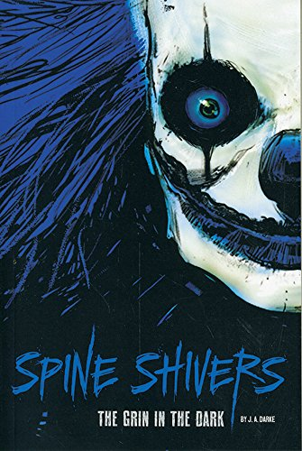 The Grin in the Dark (Spine Shivers): Darke, J. A.