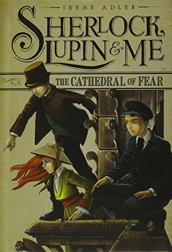 The Cathedral of Fear (Sherlock, Lupin, and Me): Adler, Irene
