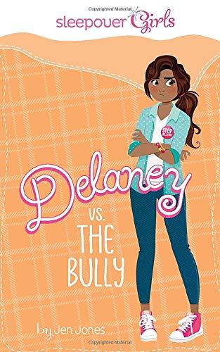 Sleepover Girls: Delaney vs. the Bully: Jones, Jen