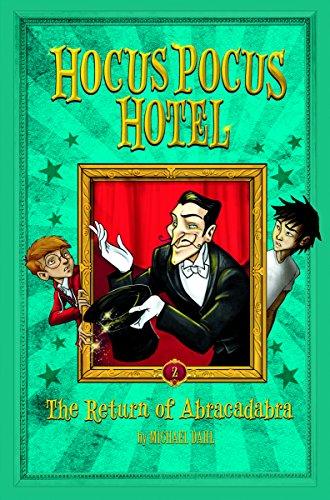 The Return of Abracadabra (Hocus Pocus Hotel): Dahl, Michael