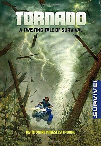 9781496525567: Tornado: A Twisting Tale of Survival (Survive!)