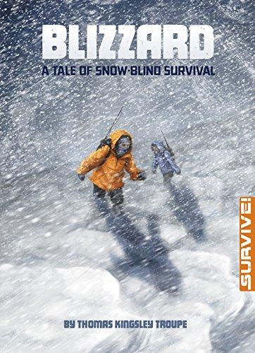 Blizzard: A Tale of Snow-blind Survival (Survive!): Troupe, Thomas Kingsley