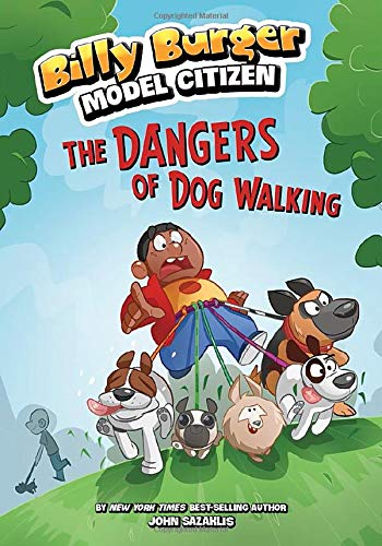 The Dangers of Dog Walking (Billy Burger, Model Citizen): John Sazaklis