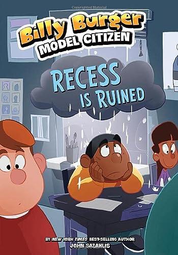 Recess Is Ruined (Billy Burger, Model Citizen): Sazaklis, John