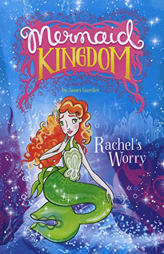 Rachel's Worry (Mermaid Kingdom): Gurtler, Janet