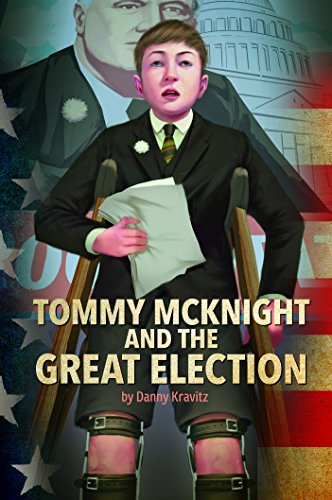 Tommy McKnight and the Great Election (Presidential Politics): Kravitz, Danny