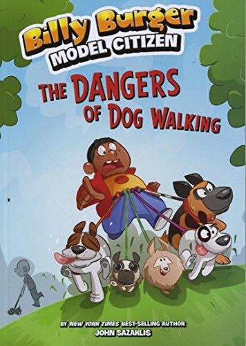 9781496526847: The Dangers of Dog Walking (Billy Burger, Model Citizen)