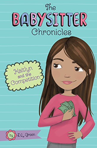 9781496527547: Kaitlyn and the Competition (The Babysitter Chronicles)