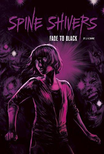 Fade to Black (Spine Shivers): J. A. Darke