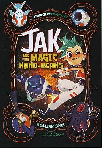 Jak and the Magic Nano-beans: A Graphic Novel (Far Out Fairy Tales): Bowen, Carl