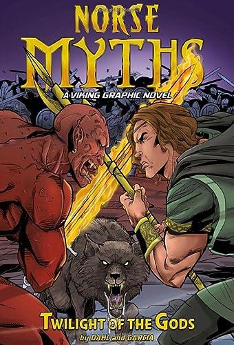 Twilight of the Gods (Norse Myths: A Viking Graphic Novel): Michael Dahl