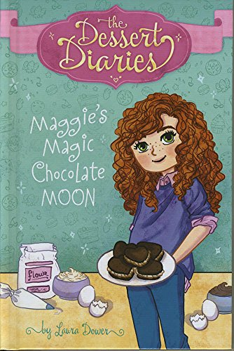Maggie's Magic Chocolate Moon (The Dessert Diaries): Dower, Laura