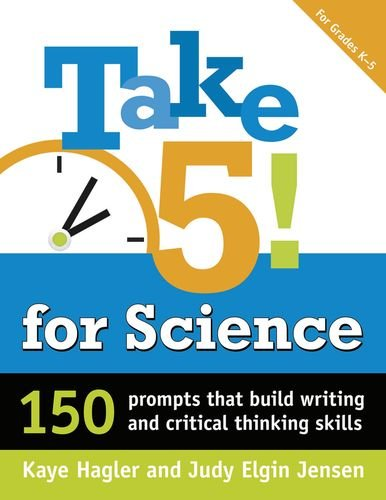 9781496602923: Take 5! for Science: 150 Prompts that Build Writing and Critical Thinking Skills (Maupin House)
