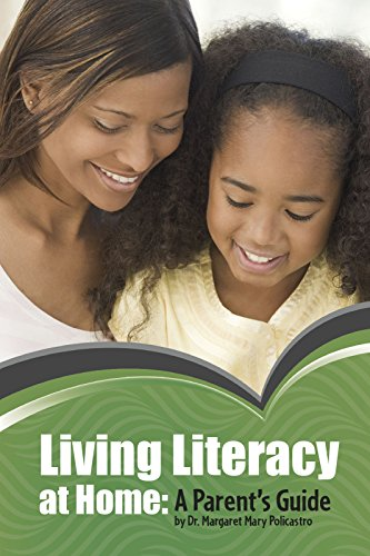 Living Literacy at Home: A Parent's Guide: Policastro, Margaret Mary