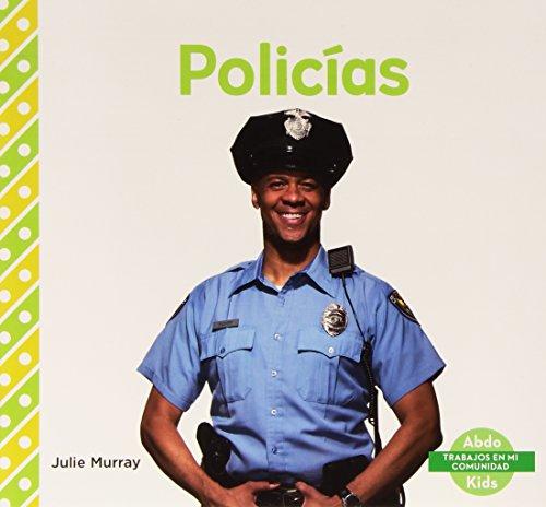 9781496607256: Policias (Trabajos En Mi Comunidad) (Spanish Edition)
