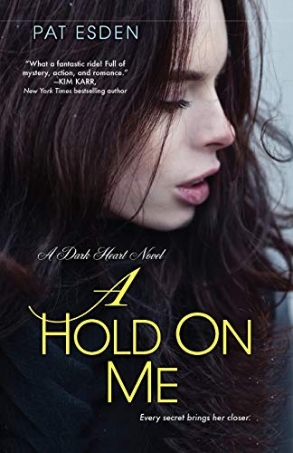 9781496700056: A Hold on Me (Dark Heart)