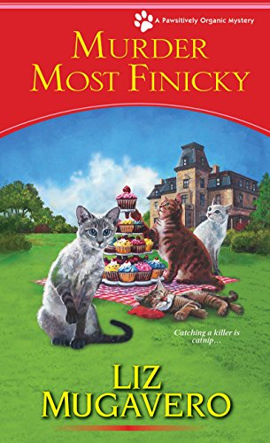 9781496700179: Murder Most Finicky (A Pawsitively Organic Mystery)