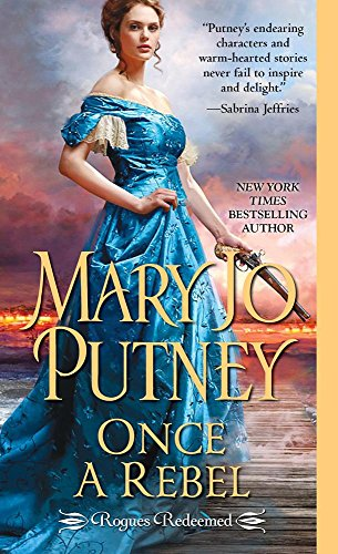 Once a Rebel (Rogues Redeemed): Mary Jo Putney