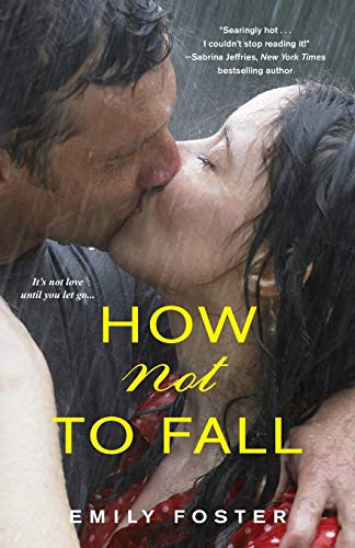 How Not to Fall (The Belhaven Series): Foster, Emily