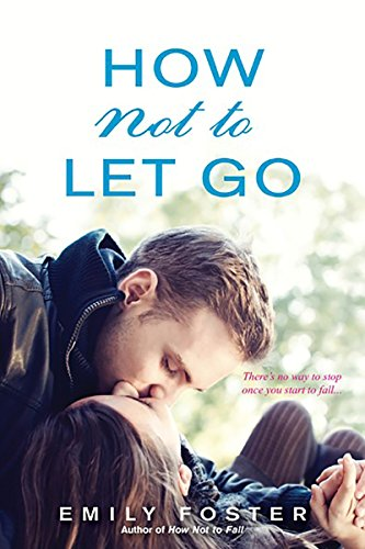How Not to Let Go (The Belhaven: Emily Foster