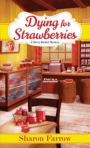 Dying for Strawberries (A Berry Basket Mystery): Farrow, Sharon