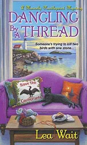 Dangling by a Thread (A Mainely Needlepoint: Wait, Lea
