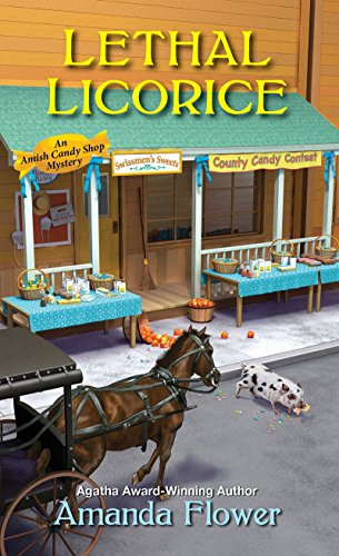 Lethal Licorice (An Amish Candy Shop Mystery): Flower, Amanda