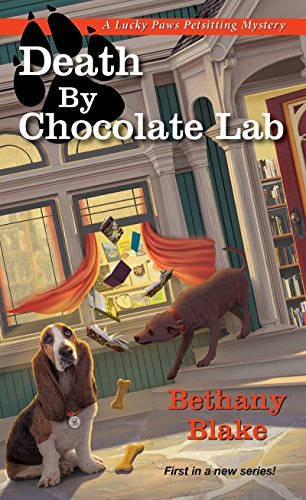 Death by Chocolate Lab (Lucky Paws Petsitting Mystery): Bethany Blake