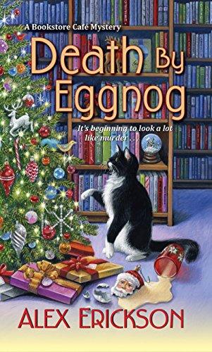 Death By Eggnog (Paperback): Alex Erickson