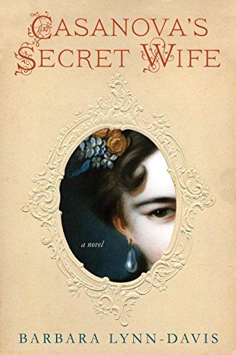 Casanova's Secret Wife: Lynn-Davis, Barbara