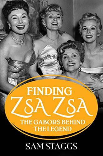 9781496719591: Finding Zsa Zsa: The Gabors Behind the Legend
