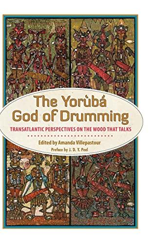 9781496802934: The Yoruba God of Drumming: Transatlantic Perspectives on the Wood That Talks