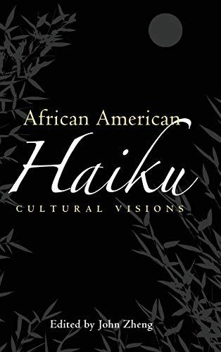 African American Haiku: Cultural Visions: John Zheng