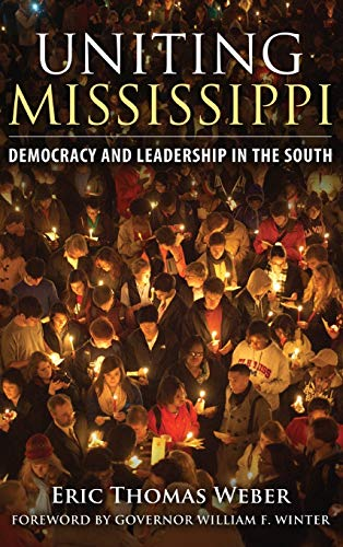 9781496803313: Uniting Mississippi: Democracy and Leadership in the South